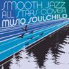 Smooth Jazz All Stars Cover Musiq Soulchild - Smooth Jazz All Stars