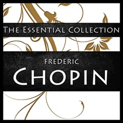 Chopin: The Essential Collection