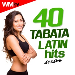 40 Tabata Latin Hits Session (20 Sec. Work and 10 Sec. Rest Cycles With Vocal Cues for Fitness & Workout)