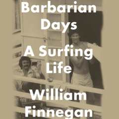Barbarian Days: A Surfing Life (Unabridged)