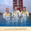 Charles River Editors - The Apollo 1 Disaster: The Controversial History and Legacy of the Fire that Caused One of NASA's Greatest Tragedies (Unabridged)  artwork