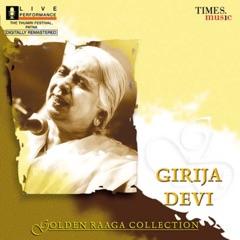 Golden Raaga Collection I - Girija Devi (Live at The Thumri Festival, Patna)
