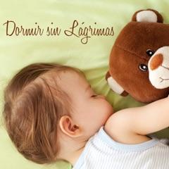 Dormir sin Lágrimas - Música para Hacer Dormir a un Bebé