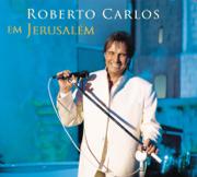 Roberto Carlos Em Jerusalém (Ao Vivo) - Roberto Carlos - Roberto Carlos