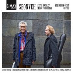 Seonveh – Ketil Hvoslef: Music for guitar (feat. Elise Båtnes, Daniel Dalnoki, Ida Bryhn & Torunn Stavseng)