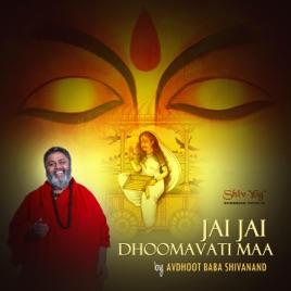 ShivYog Chants Jai Jai Dhoomavati Maa by Avdhoot Baba Shivanand on