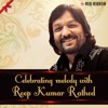 Celebrating Melody With Roop Kumar Rathod Single