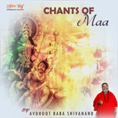 ShivYog Chants: Chants of MAA