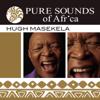 Pure Sounds of Africa - Hugh Masekela
