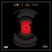 Got It Like That (Eleven:11 Remix) - Single