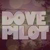Dove Pilot