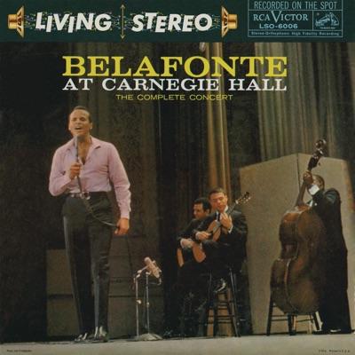 Belafonte At Carnegie Hall: The Complete Concert (Live) - Harry Belafonte