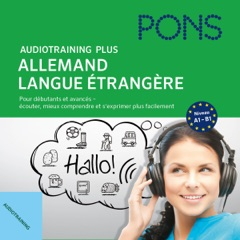Audiotraining Plus - Allemand langue étrangère: Pour débutants et avancés - écouter, mieux comprendre et s'exprimer plus facilement