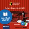 Alessandra Felici Puccetti - Aperitivo Mortale: Compact Lernkrimis - Italienisch B1 Grafik