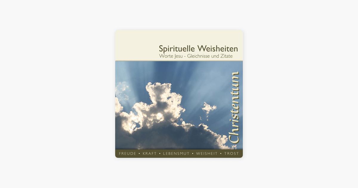 Worte Jesu Gleichnisse Und Zitate Spirituelle Weisheiten