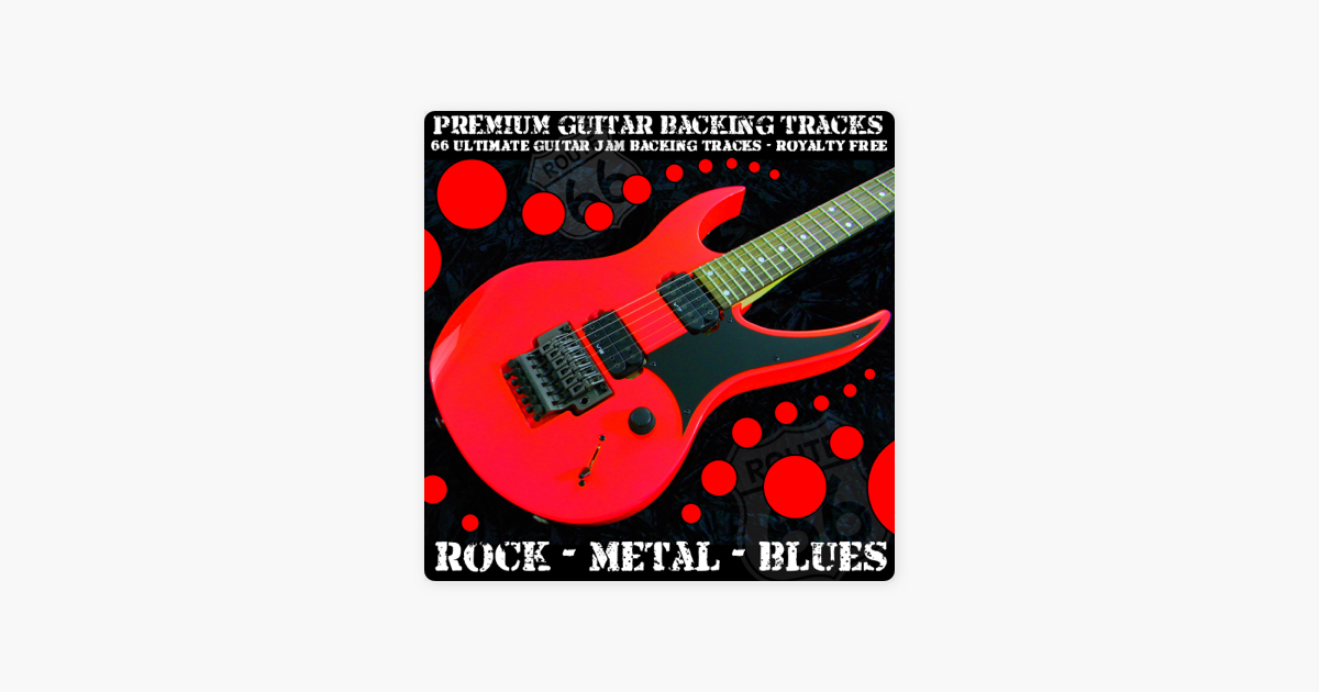 ‎66 Ultimate Guitar Jam Backing Tracks (Rock Metal Blues) [Royalty Free] by  Premium Guitar Backing Tracks