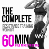 The Complete Resistance Training Workout (60 Minutes Full Mixed Program for Fitness & Workout (10 Min. Aerobic Warm Up + 40 Min. Resistance Training + 10 Min. Cool Down)