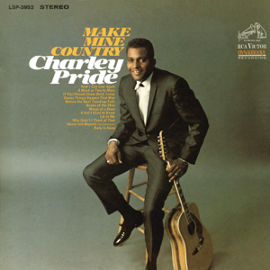Charley Pride - Make Mine Country