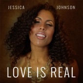 Jessica Johnson - Love Is Real