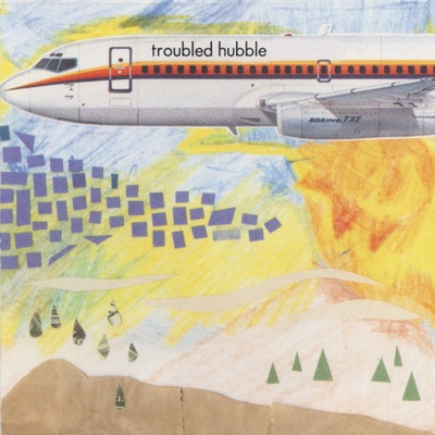 Broken Airplanes - Troubled Hubble