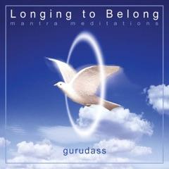 Longing To Belong - Guru Dass