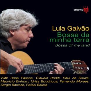 Bossa da Minha Terra (feat. Fernando Moraes, Sergio Barroso & Rafael Barata) – Lula Galvão