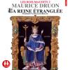 La reine étranglée (Les rois maudits 2) - Maurice Druon