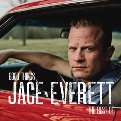 Good Things: The Best Of - Jace Everett