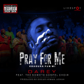 Pray for Me (Gbadura Fun Mi) [feat. The Soweto Gospel Choir]