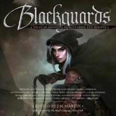 Blackguards: Tales of Assassins, Mercenaries, And Rogues (Unabridged)