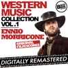 Western Music Collection Vol. 1 - Ennio Morricone (Original Film Scores) [Remastered], Ennio Morricone