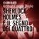 Arthur Conan Doyle - Sherlock Holmes e il Segno dei Quattro