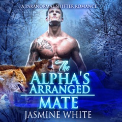 The Alpha's Arranged Mate: A Paranormal Shifter Romance (Unabridged)