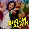 Dhoom Again - Western Mix - EP