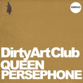 Dirty Art Club - Queen Persephone