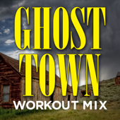 Ghost Town (Workout Mix)