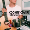 Cookin' Covers - Tyler Ward