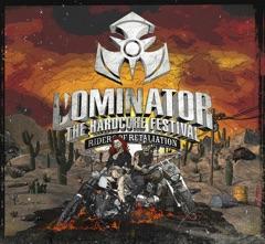 Dominator the Hardcore Festival (Riders of Retaliation)