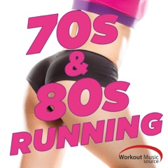 Workout Music Source - 70s & 80s Running (Non-Stop Workout Session 143-170 BPM)