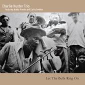 Charlie Hunter Trio - Pho-Kus-On-Ho-Ho-Kus