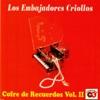 Cofre de Recuerdos, Vol. 2, Los Embajadores Criollos