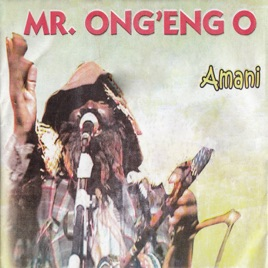 ‎Amani by Mr Ong'eng'o