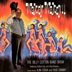 Wakey Wakey!! - The Billy Cotton Band Show