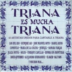 Triana Es Mucha Triana (Recopilatorio de Temas de Triana)