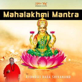 ShivYog Chants Mahalakshmi Mantra - EP by Avdhoot Baba