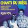 Chants Du Brésil - Maria Creuza, Toquinho & Vinicius de Moraes