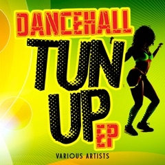 Dancehall Tun Up - EP