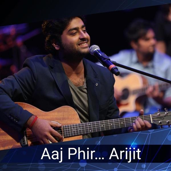 Arijit Singh - Aaj Phir
