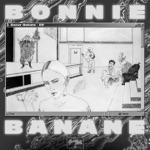 Bonnie Banane - L'appétit