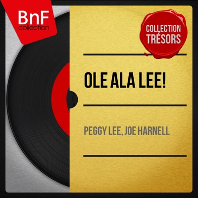 Ole ala Lee! (Mono Version) - Peggy Lee
